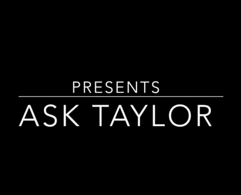 Ask Taylor